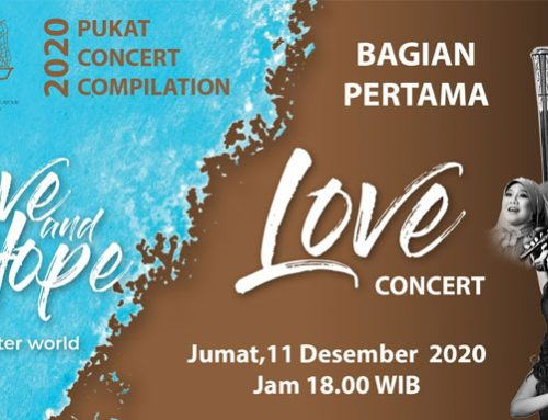 """LOVE Concert"" – Bagian I dari PUKAT Concert Compilation 2020"